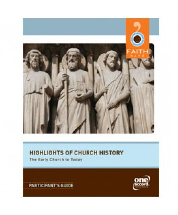 Faith Cafe': Highlights of Church History: The Early Church Participant's Guide