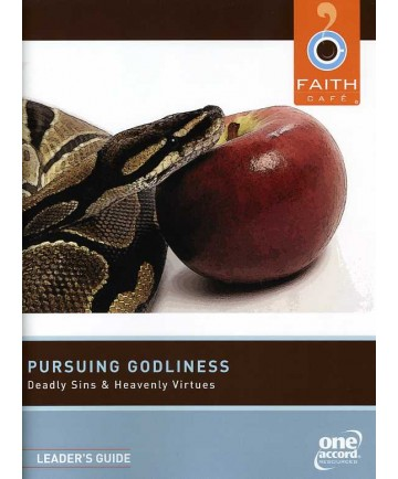 Faith Cafe': Pursuing Godliness:  Deadly Sins & Heavenly Virtues Leader's Guide