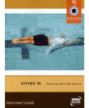 Faith Cafe: Diving In: Exploring What We Believe Participant Guide