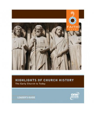 Faith Cafe': Highlights of Church History: The Early Church Leader's Guide