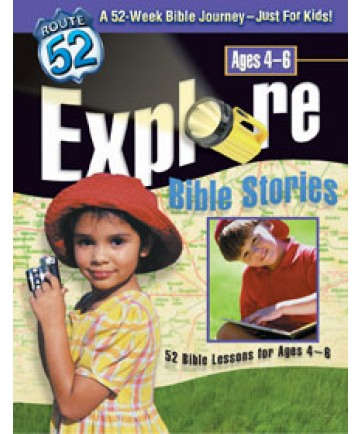 Explore Bible Stories 52 Bible Lessons for Ages 4-6 Route 52