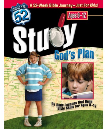 Study God's Plan 52 Bible Lessons That Build Bible Skills for Ages 8-12 Route 52