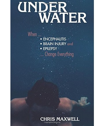 Underwater: When Encephalitis, Brain Injury and Epilepsy Change Everything