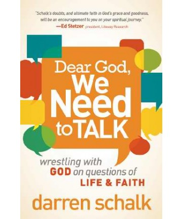 Dear God, We Need to Talk: Wrestling with God on Questions of Life and Faith