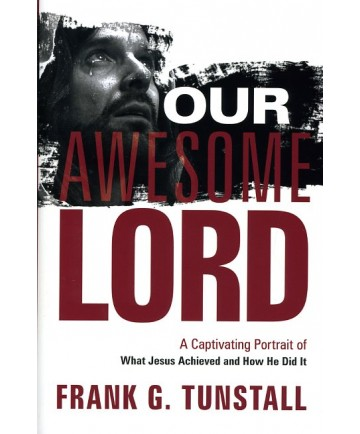 Our Awesome Lord: A Captivating Portrait of What Jesus Achieved and How He Did It  - paperback