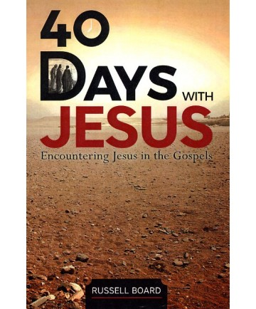 40 Days With Jesus: Encountering Jesus in the Gospels