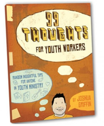 99 Thoughts for Youth Workers: [Random Insightful Tips for Anyone in Youth Ministry]