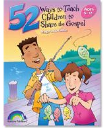 52 Ways to Teach Children to Share the Gospel