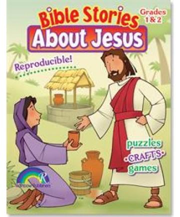 Bible Stories About Jesus: Grades 1&2