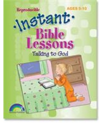 Instant Bible Lessons: Talking to God