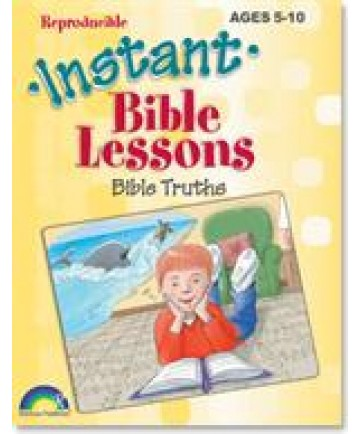 Instant Bible Lessons: Bible Truths