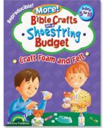 More! Bible Crafts on a Shoestring Budget, Craft Foam & Felt