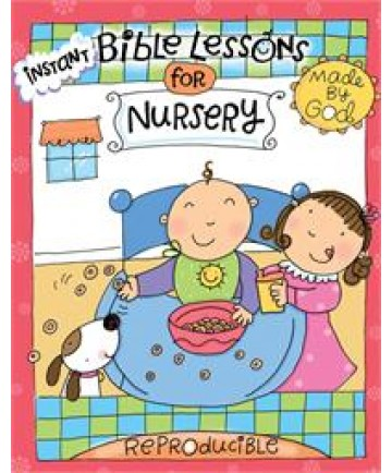 Instant Bible Lessons for Nursery - Made by God