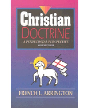 Christian Doctrine: A Pentecostal Perspective Volume 2