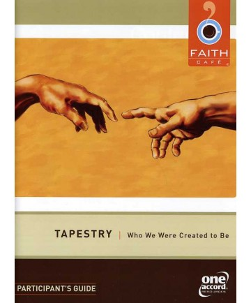 Faith Cafe': Tapestry: Who We Were Created to Be Participant's Guide