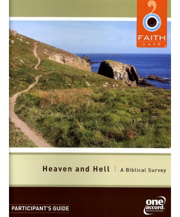 Faith Cafe': Heaven & Hell : A Biblica Survey Participant's Guide