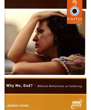 Faith Cafe': Why Me?: Biblical Reflections on Suffering Leader's Guide