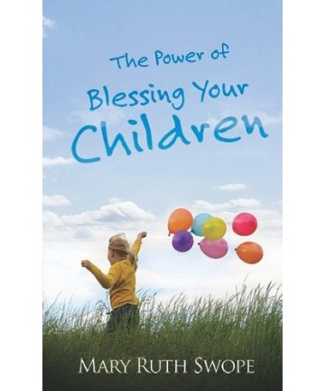 The Power of Blessing Your Children