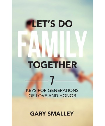 Let's Do Family Together: 7 Keys for Generations of Love and Honor