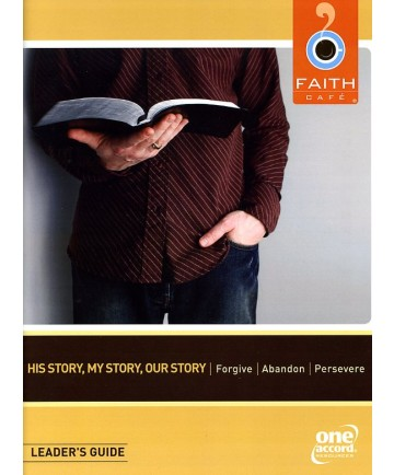 Faith Café: His Story, My Story, Our Story Leaders Guide