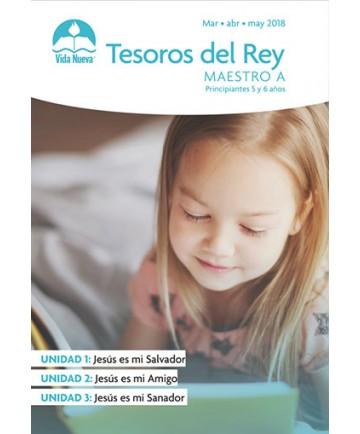 Principiantes: Tesoros Del Rey-Incluye Guía del Maestro y Visuales Marzo - Agosto Edades 5 y 6