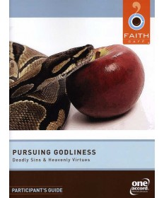 Faith Cafe': Pursuing Godliness:  Deadly Sins & Heavenly Virtues Participant's Guide