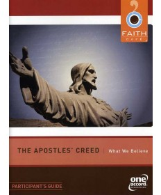 Faith Cafe: Apostle's Creed: What We Believe Participant's Guide