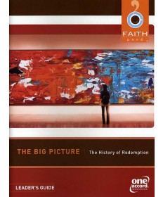 Faith Cafe: The Big Picture: History of Redemption Leader's Guide