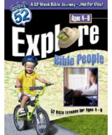 Explore Bible People 52 Bible Lessons for Ages 4-6 Route 52
