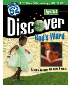 Discover God's Word 52 Bible Lessons for Ages 3 & 4 Route 52