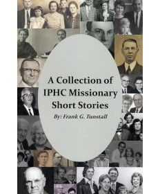 A Collection of IPHC Missionary Short Stories