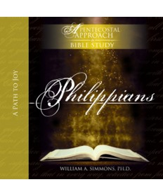 Philippians: A Path to Joy  (Pentecostal Approach)