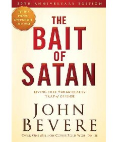 The Bait of Satan: Living Free from the Deadly Trap of Offense (20th Anniversary)