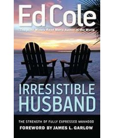 Irresistible Husband: The Strength of Fully Expressed Manhood