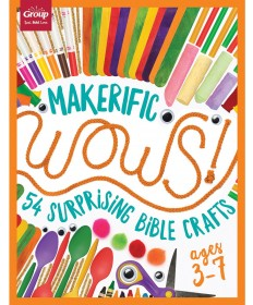Maker-Ific WOWS!: 54 Surprising Bible Crafts