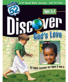 Discover God's Love 52 Bible Lessons for Ages 3 & 4 Route 52
