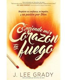 Enciende Mi Corazon En Fuego: Despierte Su Confianza, Su Impulso, y Su Pasion Por Dios