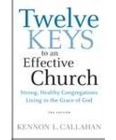 Twelve Keys To Effective Church