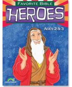 Favorite Bible Heroes: Ages 2&3