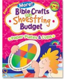 More Bible Crafts on a Shoestring Budget, Paper Plates and Cups