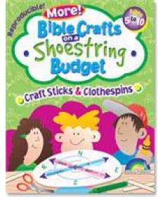 More! Bible Crafts on a Shoestring Budget, Craft Sticks & Clothespins