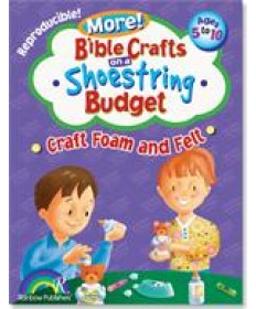 More! Bible Crafts on a Shoestring Budget, Craft Foam & Felt