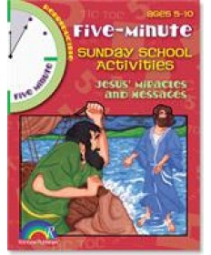 Five-Minute Sunday School Activities: Jesus' Miracles and Messages