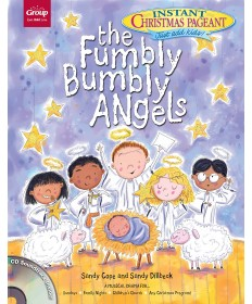 The Fumbly Bumbly Angels: An Instant Christmas Pageant (Revised)