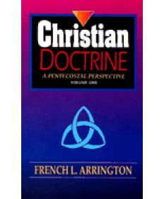 Christian Doctrine: A Pentecostal Perspective Volume 1