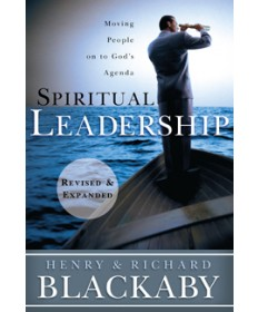Spiritual Leadership: Moving People on to God's Agenda