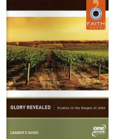 Faith Cafe': Glory Revealed Studies in the Gospel of John Leader's Guide