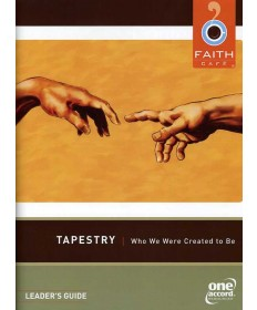 Faith Cafe': Tapestry: Who We Were Created to Be Leader's Guide