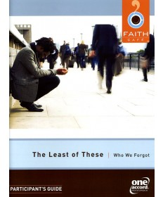 Faith Cafe': The Least Of These: Who We Forgot Participant's Guide
