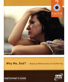 Faith Cafe': Why Me?: Biblical Reflections on Suffering Participant's Guide